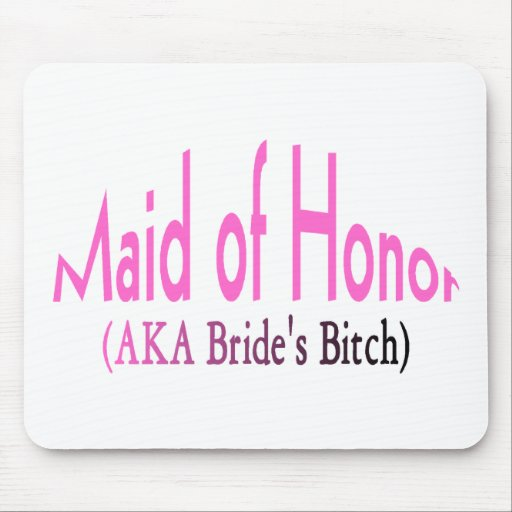 Maid of Honor (AKA) Mouse Pad