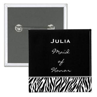 Maid of Honor Black White Zebra Custom Name Pinback Button