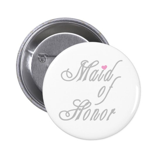 Maid of Honor Classy Grays Pinback Button