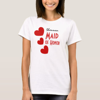 MAID OF HONOR Gift Idea with RED Hearts B03 T-Shirt