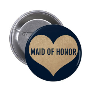 Maid of Honor Leather Texture Gold Heart Navy 2 Inch Round Button