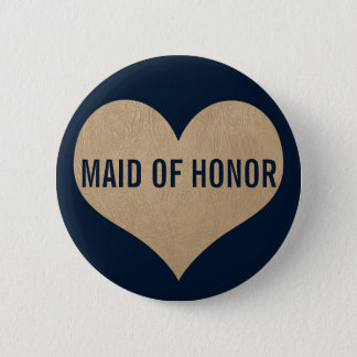 Maid of Honor Leather Texture Gold Heart Navy Pinback Button