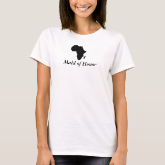 """""""Maid of Honor"""" Location Wedding - Africa in Bla T-Shirt"""