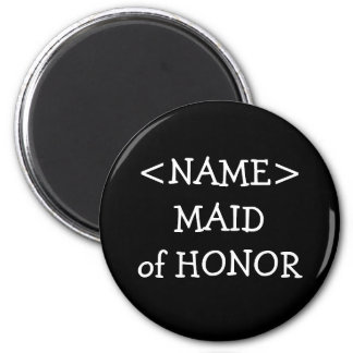 Maid Of Honor Name Buttons 2 Inch Round Magnet