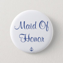 Maid Of Honor Nautical Wedding Buttons