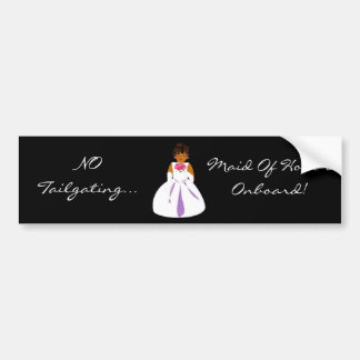 """""""Maid Of Honor Onboard"""" Bumper Sticker"""