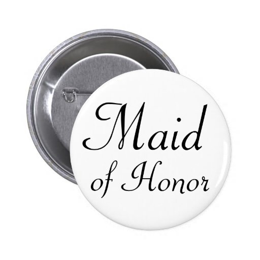 Maid of Honor Pinback Button