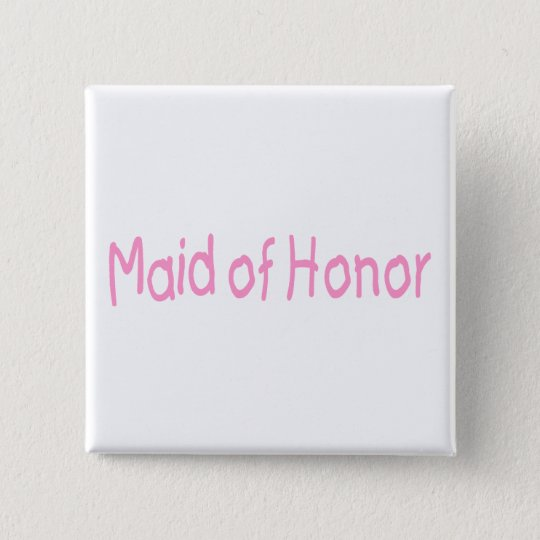Maid Of Honor (Pink) Button