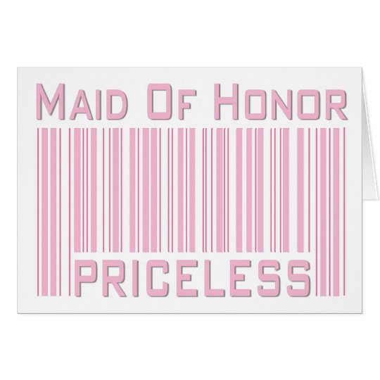 Maid of Honor Priceless Card