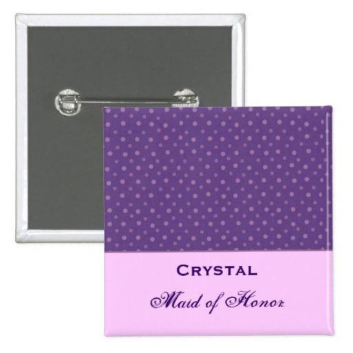 Maid of Honor Purple Polka Dots Custom Name Pinback Buttons