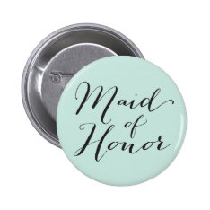 Maid Of Honor Script Chic Wedding Bridal Party Button at Zazzle