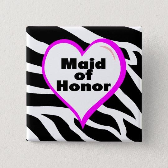 Maid Of Honor (Zebra Stripes) Pinback Button