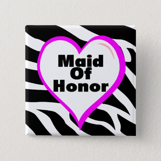 Maid Of Honor Zebra Stripes Pinback Button
