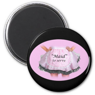 Maid to Serve Magnet