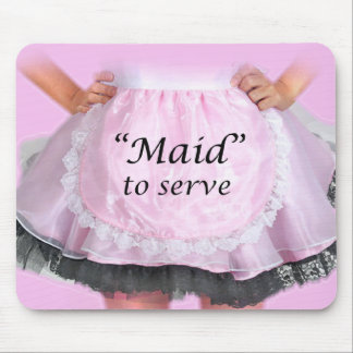 Maid to Serve Mouse Pad