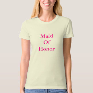 MaidOf Honor T-Shirt
