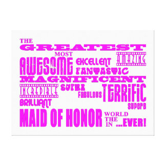 Maids of Honor Fun Gifts : Greatest Maid of Honor Stretched Canvas Print