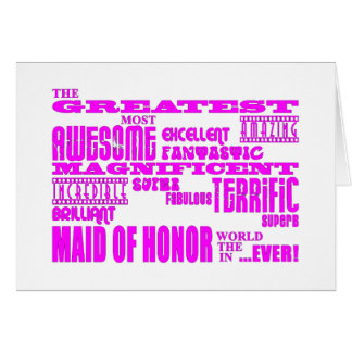 Maids of Honor Fun Gifts : Greatest Maid of Honor Greeting Cards