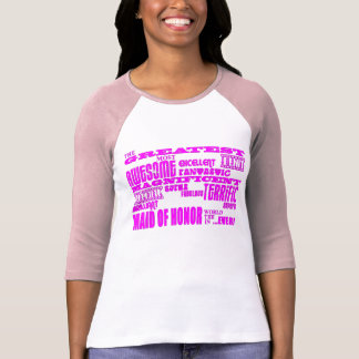 Maids of Honor Fun Gifts : Greatest Maid of Honor Tshirts