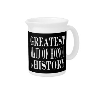 Maids of Honor Greatest Maid of Honor in History Drink Pitchers