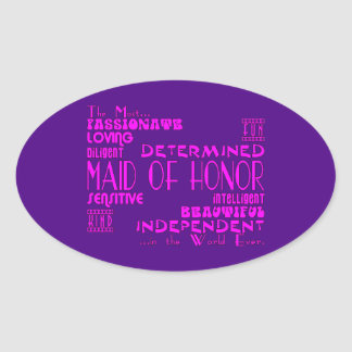 Maids of Honor Wedding Party Favors : Qualities Oval Sticker