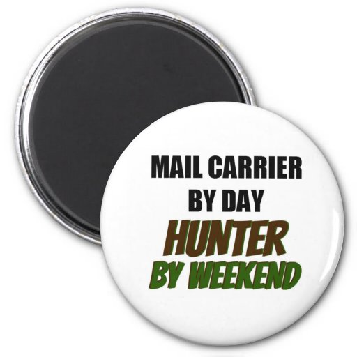 Mail Carrier by Day Hunter by Weekend 2 Inch Round Magnet