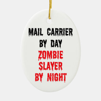 Mail Carrier By Day Zombie Slayer By Night Ceramic Ornament
