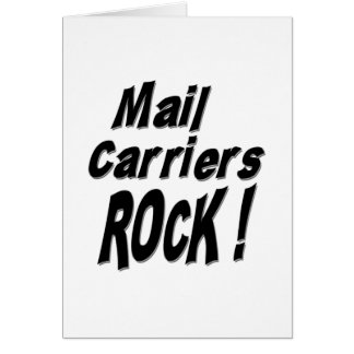 Mail Carriers Rock! Greeting Card
