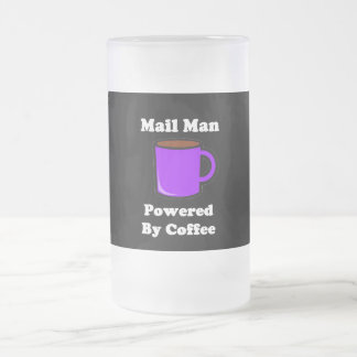 """""""Mail Man"""" Powered by Coffee Frosted Glass Beer Mug"""