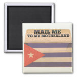 Mail me to Cuba Refrigerator Magnet