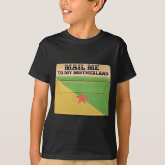 Mail me to French Guiana T-Shirt