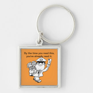Mailman Humor - By The Time You Read This ... Silver-Colored Square Keychain