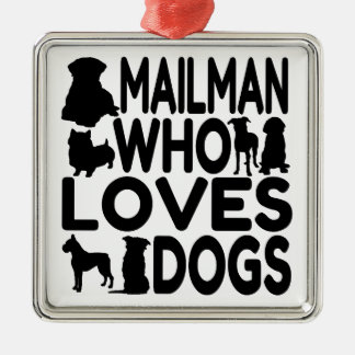 Mailman Who Loves Dogs Metal Ornament