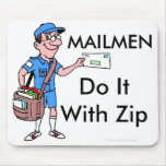 Mailmen Do It With Zip Mouse Mat
