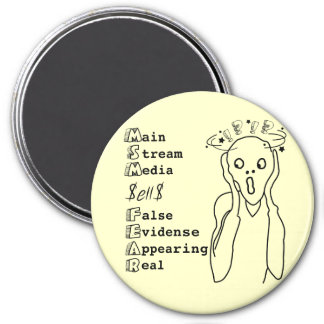 Main Stream Media Sells Fear black text 3 Inch Round Magnet