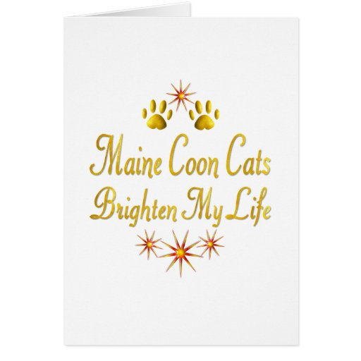 Maine Coon Cats Brighten My Life Greeting Card