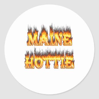Maine Hottie Fire and flames Classic Round Sticker