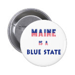 Maine is a Blue State Buttons
