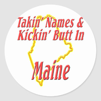 Maine - Kickin' Butt Classic Round Sticker