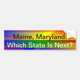 """""""Maine, Maryland:  Which State Is Next?"""" Bumper Sticker"""