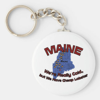 Maine ME Motto ~ We're Really Cold But Have Cheap Basic Round Button Keychain