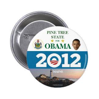 MAINE para el botón político del pinback de Obama  Pin Redondo De 2 Pulgadas