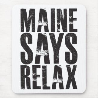 Maine Says Relax Mouse Pad