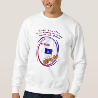 Maine Tax Day Tea Party Protest Sweatshirt