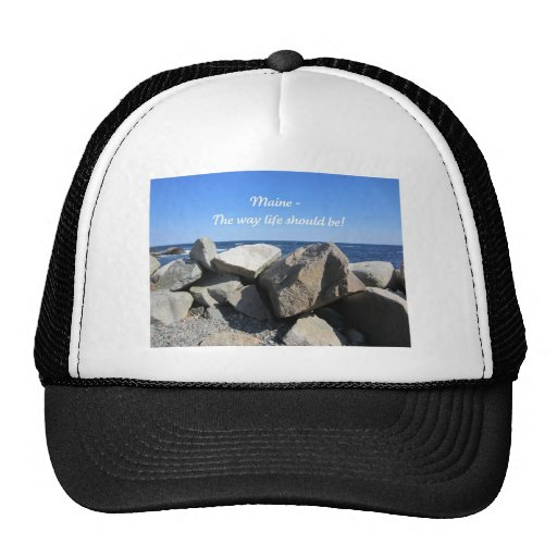 Maine, the way life should be! trucker hat