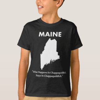 Maine - What Happens in Chappaquiddick... T-Shirt