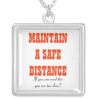 Maintain a safe distance Necklace