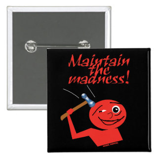 Maintain The Madness Button