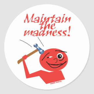 Maintain The Madness Classic Round Sticker
