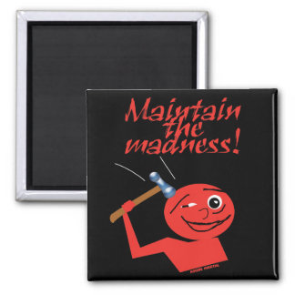 Maintain The Madness Magnet